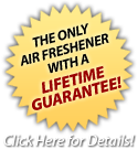 The ONLY Air Freshener With a LIFETIME GUARANTEE